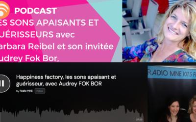 Podcast : les sons apaisants et guérisseurs avec Audrey Fok Bor