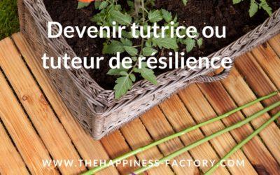 Devenir tutrice ou tuteur de résilience