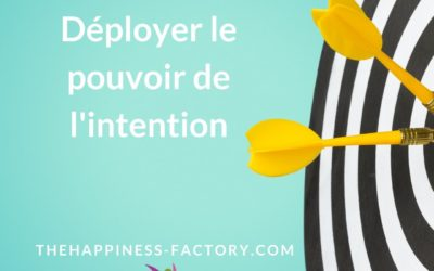 Déployer le pouvoir de l'intention