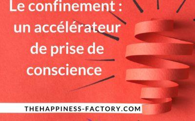 Le confinement : un accélérateur de prise de conscience