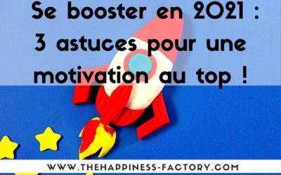 Se booster en 2021: 3 astuces pour une motivation au top!