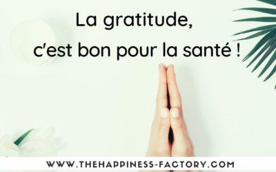 La gratitude, c'est bon pour la santé !