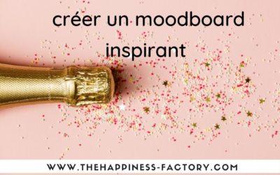 Pourquoi et comment créer un moodboard inspirant