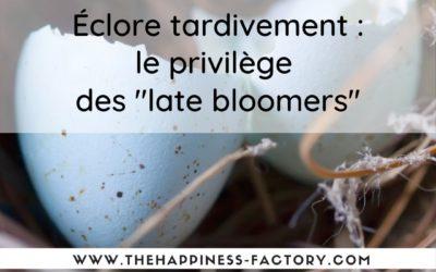 """Éclore tardivement : le privilège des """"late bloomers"""""""